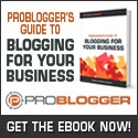 Buy ProBloggers Guide to Blogging for Your Business